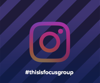 #thisisfocus | Focus Group | Instagram